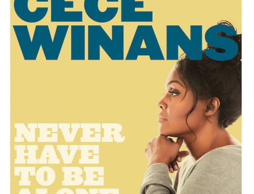 "CeCe Winans is Back with New Single ""Never Have to be Alone"""