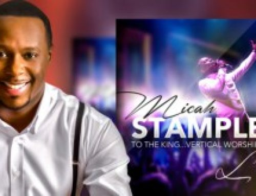 To The King…Vertical Worship by Micah Stampley