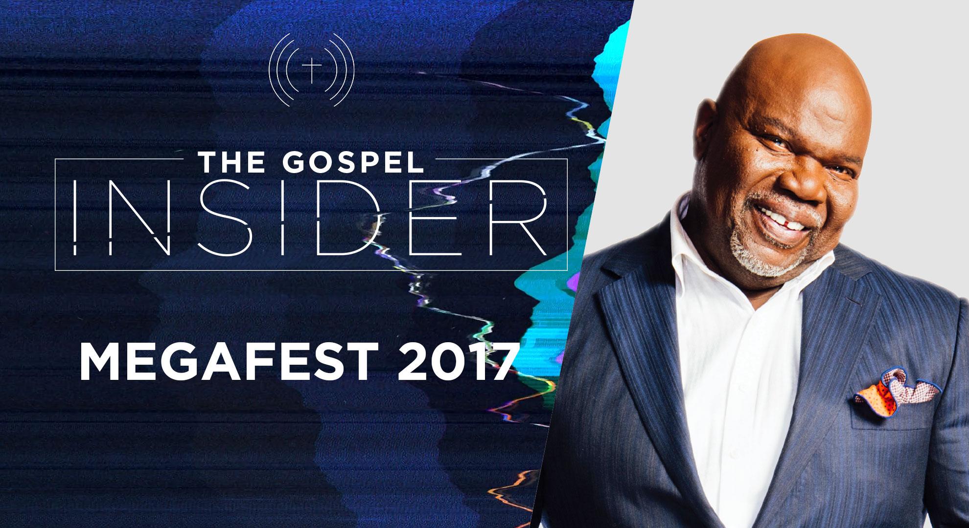 The Gospel Insider – Megafest 2017