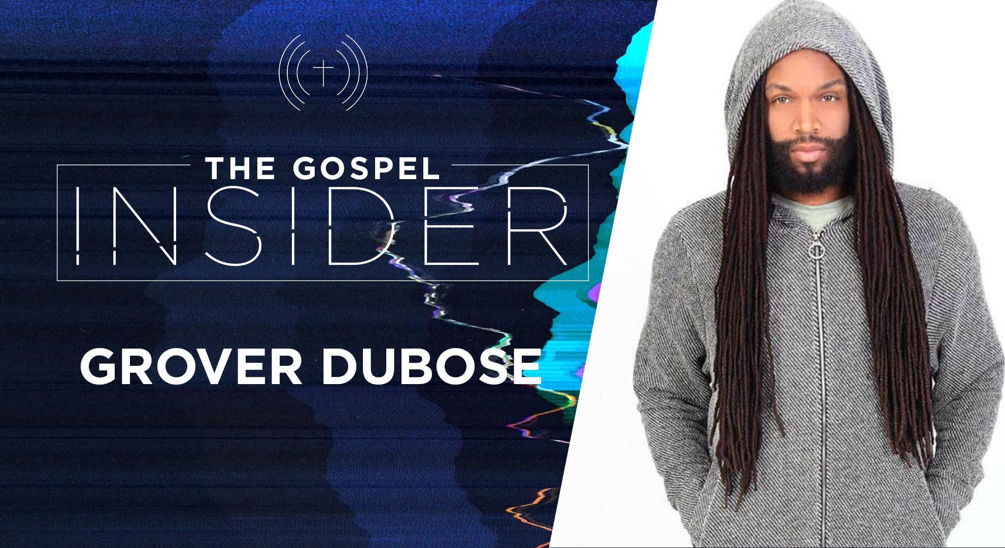 The Gospel Insider – Grover Dubose