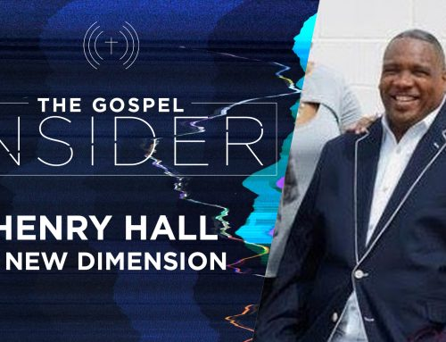 The Gospel Insider – Henry Hall & New Dimension