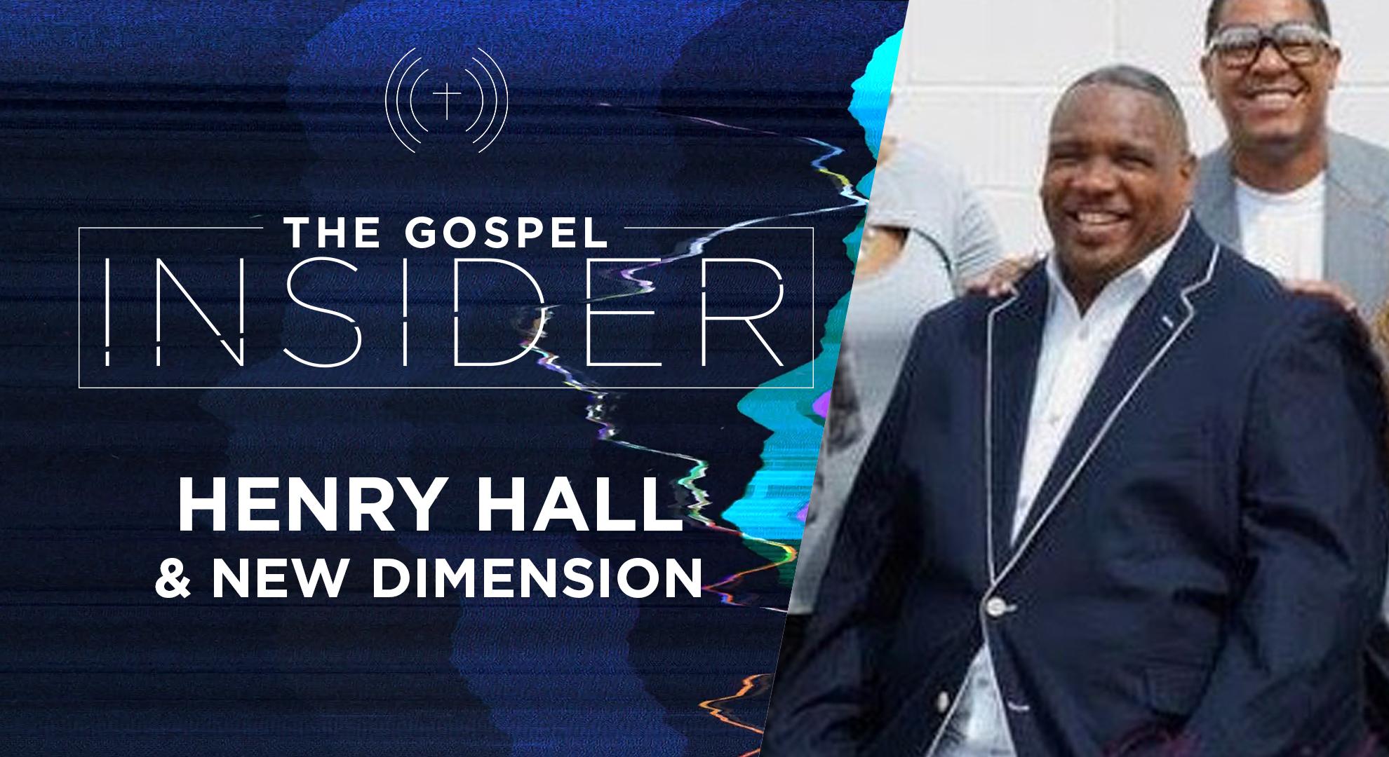 The Gospel Insider – Henry Hall & New Dimension