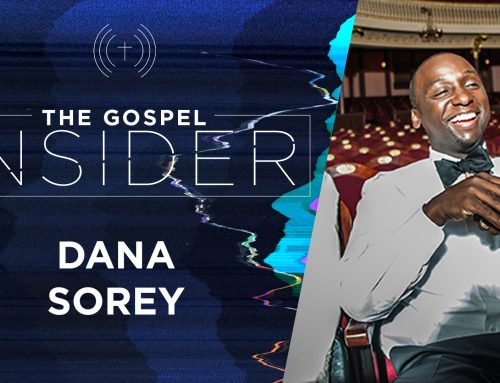 The Gospel Insider – Dana Sorey